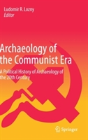 Archaeology of the Communist Era