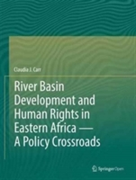 River Basin Development and Human Rights in Eastern Africa - A Policy Crossroads