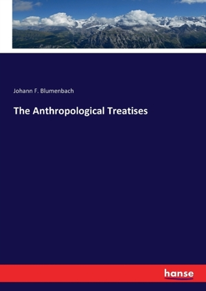 The Anthropological Treatises