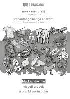 BABADADA black-and-white, norsk (nynorsk) - Sranangtongo with articles (in srn script), visuell ordbok - visual dictionary (in srn script)