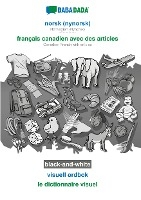 BABADADA black-and-white, norsk (nynorsk) - français canadien avec des articles, visuell ordbok - le dictionnaire visuel