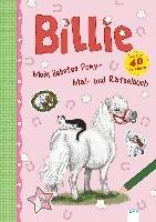 Mein liebstes Pony-Mal-und Rätselbuch. Billie