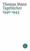 Mann, T: Tagebücher 1940/43