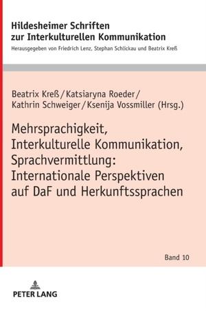 Mehrsprachigkeit, Interkulturelle Kommunikation, Sprachvermittlung: Internationale Perspektiven auf DaF und Herkunftssprachen