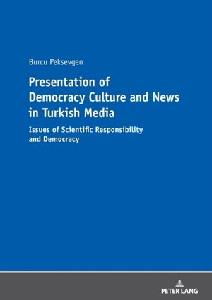 Presentation of Democracy Culture and News in Turkish Media