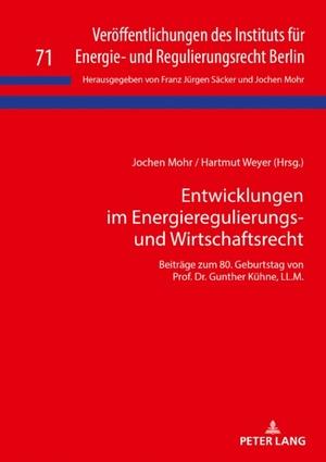 Entwicklungen im Energieregulierungs- und Wirtschaftsrecht