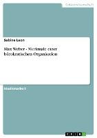 Max Weber - Merkmale einer bürokratischen Organisation