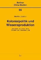 Kolonialpolitik und Wissensproduktion