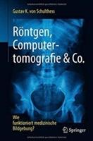 Röntgen, Computertomografie & Co.