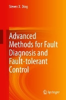 Advanced methods for fault diagnosis and fault-tolerant control
