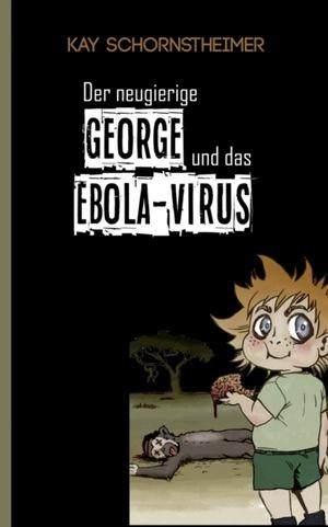 Der neugierige GEORGE und das EBOLA-VIRUS