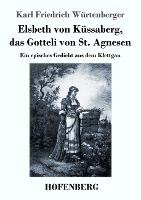 Elsbeth von Küssaberg, das Gotteli von St. Agnesen