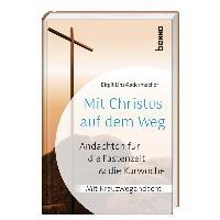 Mit Christus auf den Weg