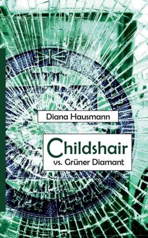 Childshair vs. Gruner Diamant
