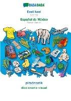 BABADADA, Eesti keel - Español de México, piltsõnastik - diccionario visual