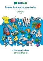 BABADADA, Español de Argentina con articulos - Laotian (in lao script), el diccionario visual - visual dictionary (in lao script)