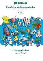 BABADADA, Español de México con articulos - Kurdish Sorani (in arabic script), el diccionario visual - visual dictionary (in arabic script)