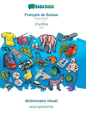 BABADADA, Français de Suisse - Thai (in thai script), dictionnaire visuel - visual dictionary (in thai script)