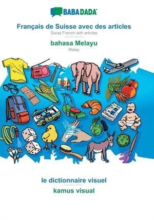BABADADA, Français de Suisse avec des articles - bahasa Melayu, le dictionnaire visuel - kamus visual