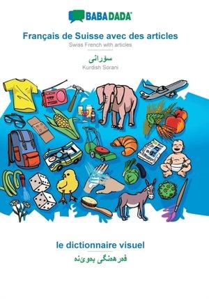 BABADADA, Français de Suisse avec des articles - Kurdish Sorani (in arabic script), le dictionnaire visuel - visual dictionary (in arabic script)