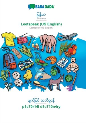 BABADADA, Burmese (in burmese script) - Leetspeak (US English), visual dictionary (in burmese script) - p1c70r14l d1c710n4ry