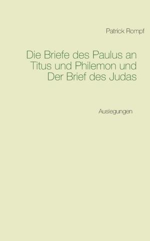 Die Briefe des Paulus an Titus und Philemon und Der Brief des Judas