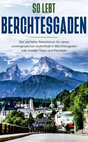 So lebt Berchtesgaden