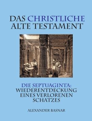 Das christliche Alte Testament