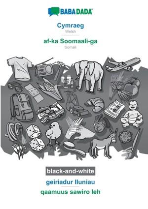 BABADADA black-and-white, Cymraeg - af-ka Soomaali-ga, geiriadur lluniau - qaamuus sawiro leh