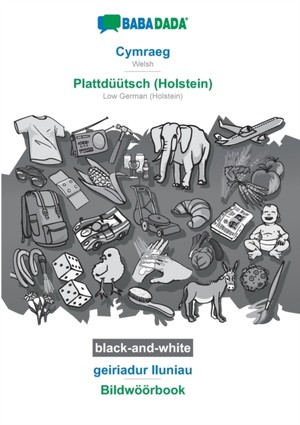 BABADADA black-and-white, Cymraeg - Plattdüütsch (Holstein), geiriadur lluniau - Bildwöörbook
