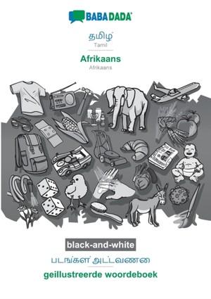 BABADADA black-and-white, Tamil (in tamil script) - Afrikaans, visual dictionary (in tamil script) - geillustreerde woordeboek