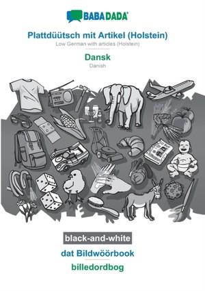 BABADADA black-and-white, Plattdüütsch mit Artikel (Holstein) - Dansk, dat Bildwöörbook - billedordbog