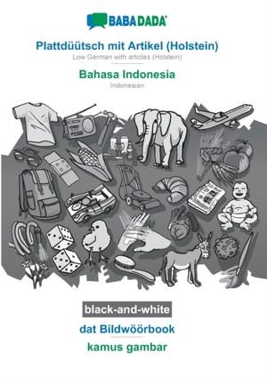 BABADADA black-and-white, Plattdüütsch mit Artikel (Holstein) - Bahasa Indonesia, dat Bildwöörbook - kamus gambar
