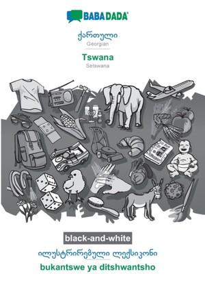 BABADADA black-and-white, Georgian (in georgian script) - Tswana, visual dictionary (in georgian script) - bukantswe ya ditshwantsho