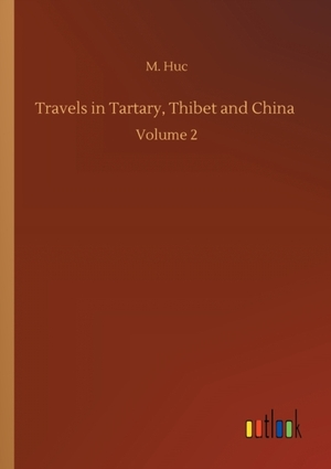 Travels in Tartary, Thibet and China