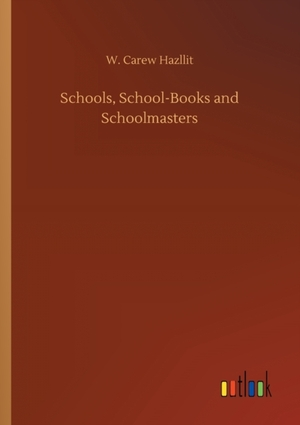 Schools, School-Books and Schoolmasters