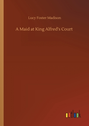 A Maid at King Alfred's Court
