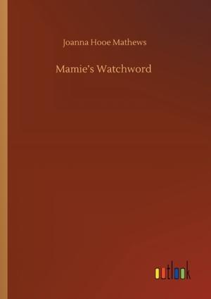 Mamie's Watchword