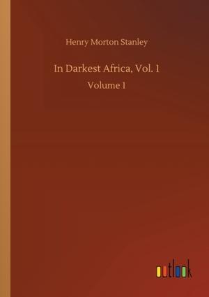 In Darkest Africa, Vol. 1