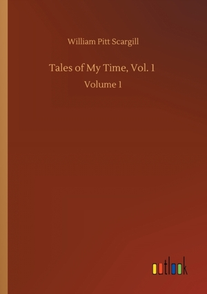 Tales of My Time, Vol. 1