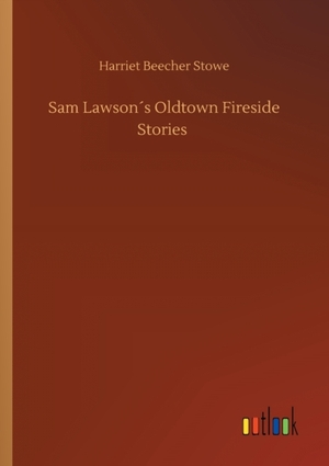 Sam Lawson´s Oldtown Fireside Stories
