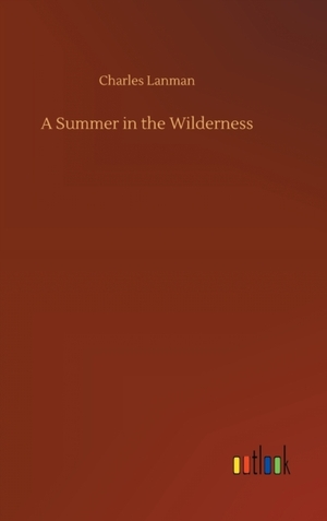 A Summer in the Wilderness