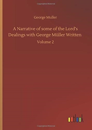 A Narrative of some of the Lord's Dealings with George Müller Written