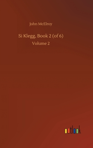 Si Klegg, Book 2 (of 6)