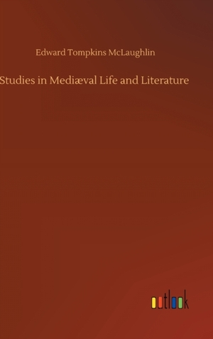 Studies in Mediæval Life and Literature