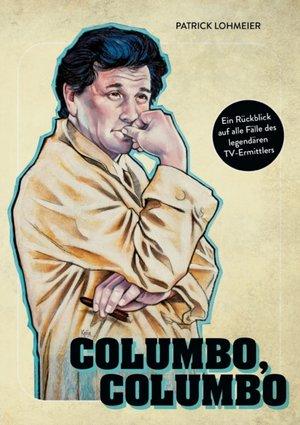 Columbo, Columbo: Ein Rückblick auf alle Fälle des legendären TV-Ermittlers