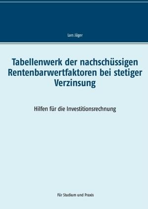 Tabellenwerk der nachschüssigen Rentenbarwertfaktoren bei stetiger Verzinsung