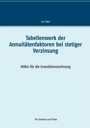 Tabellenwerk der Annuitätenfaktoren bei stetiger Verzinsung