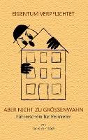 Eigentum verpflichtet aber nicht zu Größenwahn