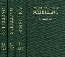 Friedrich Wilhelm Joseph Schelling: Historisch-kritische Ausgabe / Reihe II: Nachlaß. Band II,10,1-3: Initia Philosophiae Universae. Erlanger Vorlesungen WS 1820/21